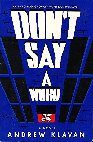 DON'T SAY A WORD.: Klavan, Andrew.