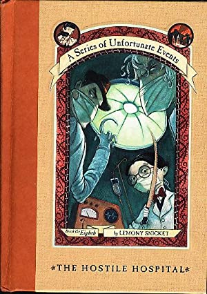 THE HOSTILE HOSPITAL: A Series of Unfortunate Events Book the Eighth (#8.): Snicket, Lemony [David ...