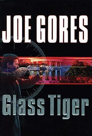 GLASS TIGER.: Gores, Joe.