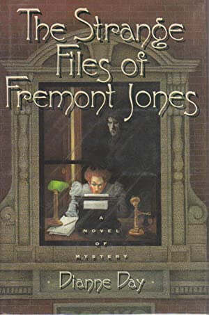 THE STRANGE FILES OF FREMONT JONES.: Day, Dianne.
