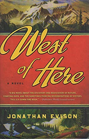 WEST OF HERE.: Evison, Jonathan.