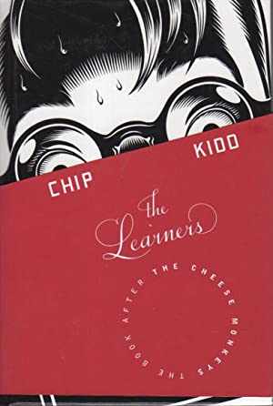 THE LEARNERS: The Book After the Cheese Monkeys.: Kidd, Chip.