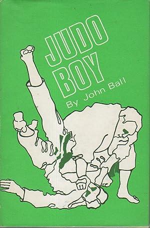 JUDO BOY.: Ball, John.