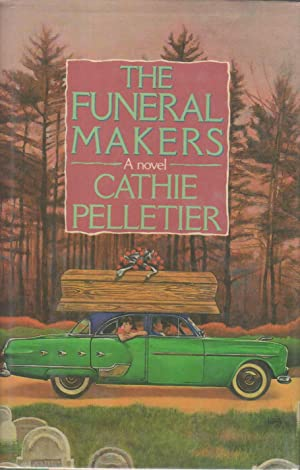 THE FUNERAL MAKERS.: Pelletier, Cathie.