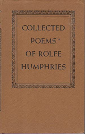 COLLECTED POEMS OF ROLFE HUMPHRIES.: Humphries, Rolfe.