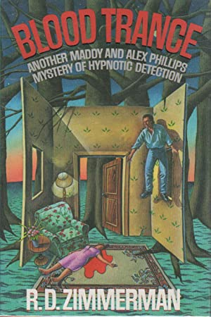 BLOOD TRANCE. Another Maddy and Alex Phillips Mystery of Hypnotic Detection.: Zimmerman, R. D.