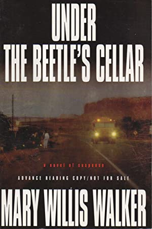 UNDER THE BEETLE'S CELLAR.: Walker, Mary Willis.