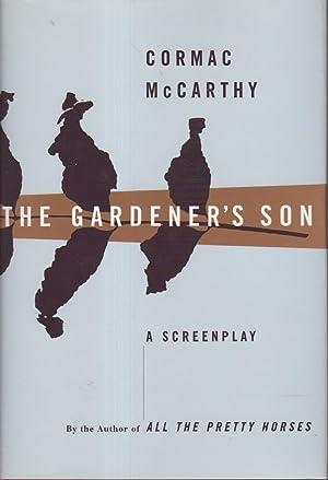 THE GARDENER'S SON: A Screenplay: McCarthy, Cormac