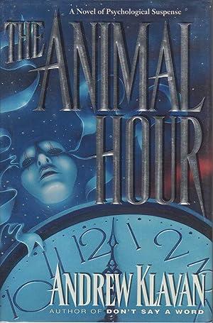 THE ANIMAL HOUR.: Klavan, Andrew.