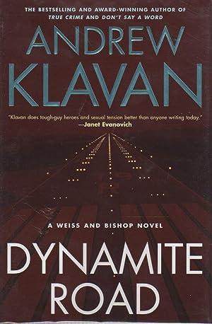 DYNAMITE ROAD.: Klavan, Andrew.