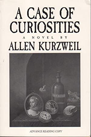 A CASE OF CURIOSITIES.: Kurzweil, Allen.