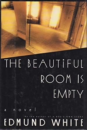 THE BEAUTIFUL ROOM IS EMPTY.: White, Edmund.