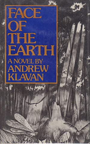 FACE OF THE EARTH.: Klavan, Andrew.