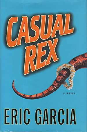 CASUAL REX.: Garcia, Eric.