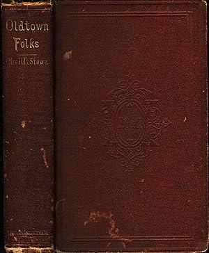 OLDTOWN FOLKS.: Stowe, Harriet Beecher.