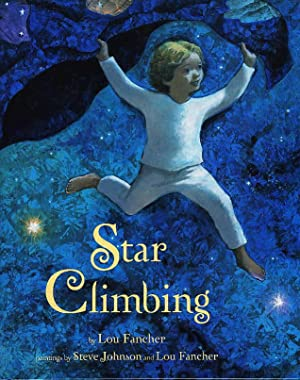 STAR CLIMBING.: Fancher, Lou (illustrated by Lou Fancher and Steve Johnson.