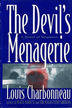 THE DEVIL'S MENAGERIE.: Charbonneau, Louis.