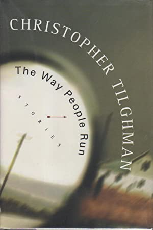 THE WAY PEOPLE RUN.: Tilghman, Christopher.