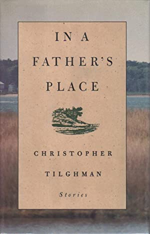 IN A FATHER'S PLACE.: Tilghman, Christopher.