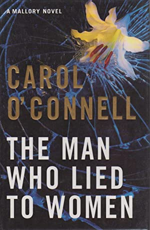 THE MAN WHO LIED TO WOMEN.: O'Connell, Carol.