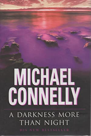A DARKNESS MORE THAN NIGHT.: Connelly, Michael.