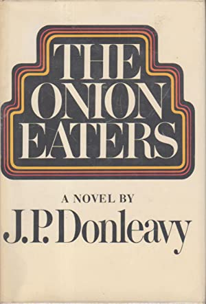THE ONION EATERS: Donleavy, J. P.