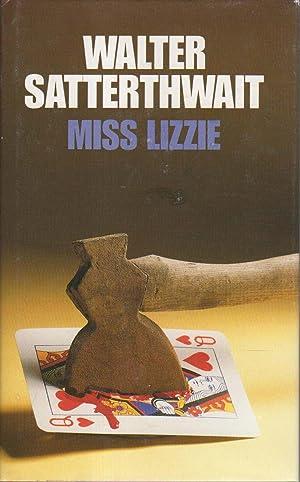 MISS LIZZIE.: Satterthwait, Walter.