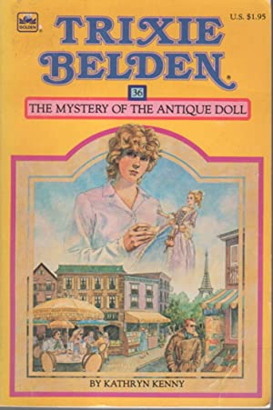 TRIXIE BELDEN: THE MYSTERY OF THE ANTIQUE DOLL, #36.: Kenny, Kathryn