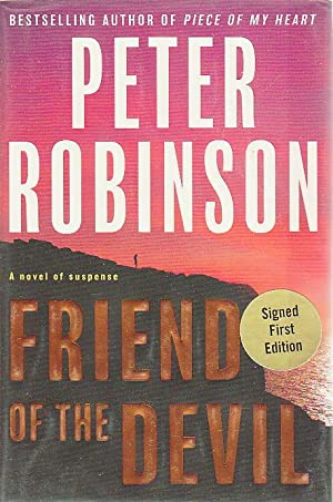 FRIEND OF THE DEVIL.: Robinson, Peter.