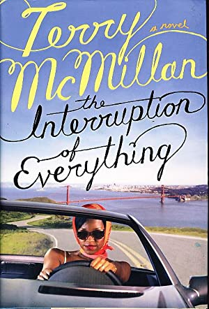 THE INTERRUPTION OF EVERYTHING.: McMillan, Terry.