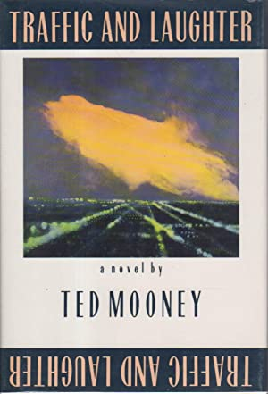 TRAFFIC AND LAUGHTER.: Mooney, Ted.