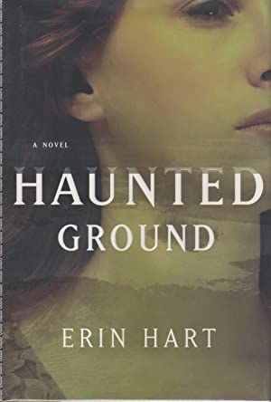HAUNTED GROUND.: Hart, Erin.