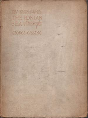 BY THE IONIAN SEA: Notes of a Ramble in Southern Italy.: Gissing, George.