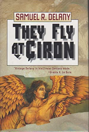THEY FLY AT CIRON.: Delany, Samuel R.