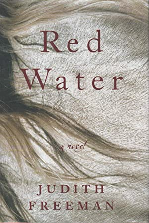 RED WATER.: Freeman, Judith.