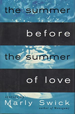 THE SUMMER BEFORE THE SUMMER OF LOVE.: Swick, Marly.