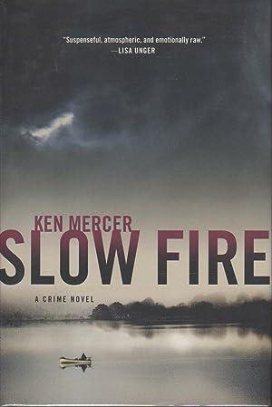 SLOW FIRE.: Mercer, Ken.