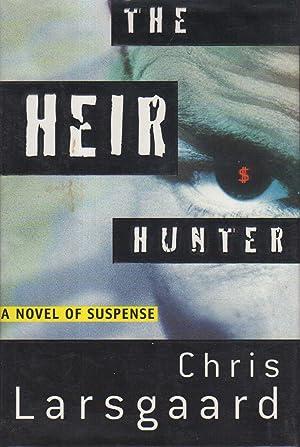 THE HEIR HUNTER.: Larsgaard, Chris.