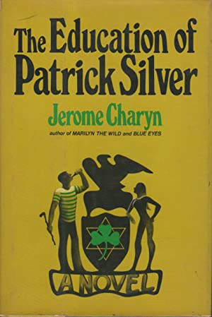 THE EDUCATION OF PATRICK SILVER.: Charyn, Jerome.