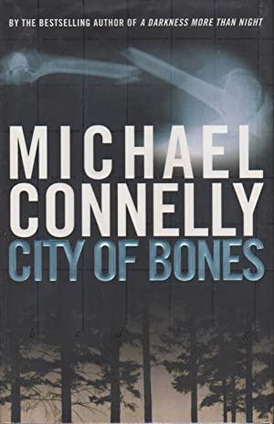 CITY OF BONES.: Connelly, Michael.