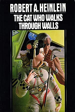 THE CAT WHO WALKS THROUGH WALLS: A Comedy of Manners.: Heinlein, Robert A.