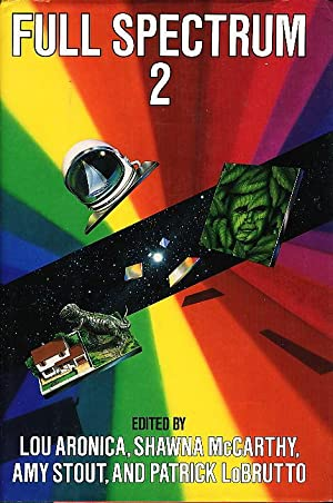 FULL SPECTRUM 2.: Aronica, Lou; Shawna McCarthy, Amy Stout and Patrick LoBrutto [editors]; Greg ...