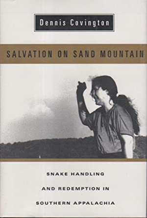 SALVATION ON SAND MOUNTAIN: Snake Handling and Redemption in Southern Appalachia.: Covington, ...