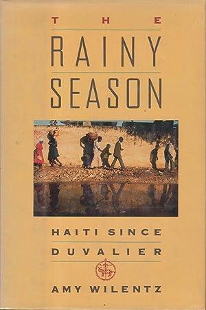 THE RAINY SEASON: Haiti Since Duvalier.: Wilentz, Amy.