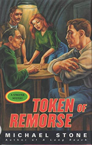 TOKEN OF REMORSE: A Streeter Mystery.: Stone, Michael.
