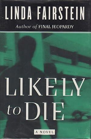 LIKELY TO DIE.: Fairstein, Linda.