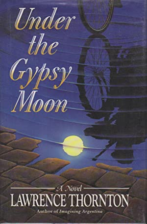 UNDER THE GYPSY MOON.: Thornton, Lawrence.