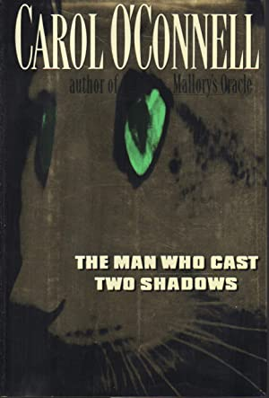 THE MAN WHO CAST TWO SHADOWS: O'Connell, Carol.