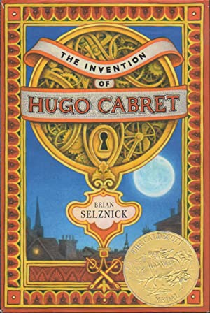 THE INVENTION OF HUGO CABRET: A Novel: Selznick, Brian.