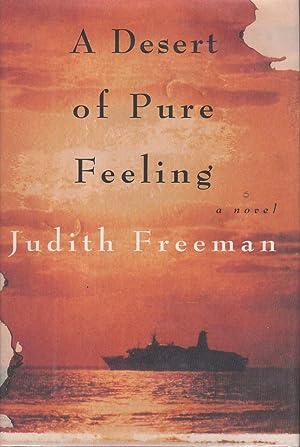 A DESERT OF PURE FEELING.: Freeman, Judith.